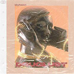 Skyhaven - Druglust (2020)
