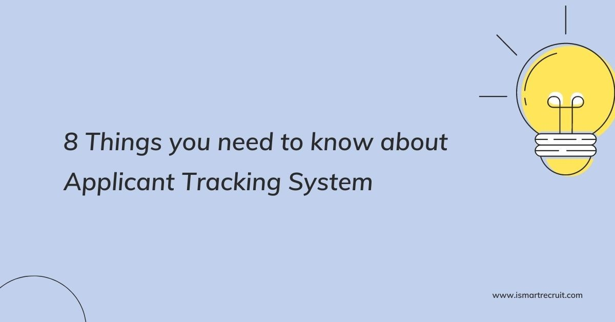 8 Things You Need To Know About Applicant Tracking System