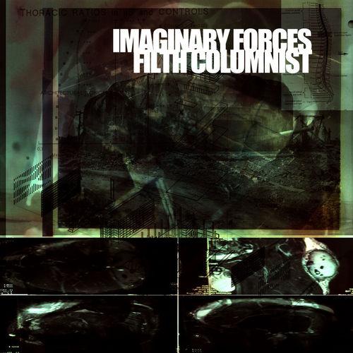 Imaginary Forces - Filth Columnist 2010