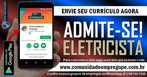 ELETRICISTA COM EXPERIÊNCIA PARA EMPRESA PRESTADORA DE SERVIÇOS