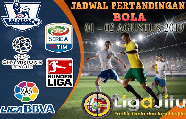 JADWAL PERTANDINGAN BOLA TANGGAL 02 – 03  AGUSTUS 2019