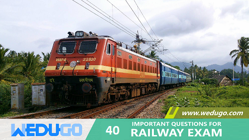 40 Important Questions for Railway Exam