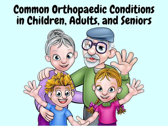 Common-Orthopaedic-Conditions-in-Children-Adults-and-Seniors
