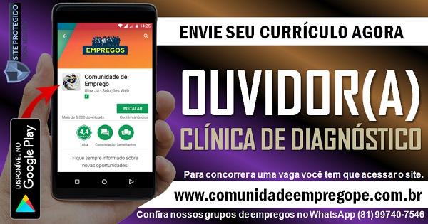OUVIDOR (A) PARA CLÍNICA DE DIAGNÓSTICO POR IMAGEM NO RECIFE
