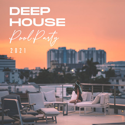 Deep House Pool Party (2021)