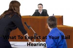 What To Expect at Your Bail Hearing