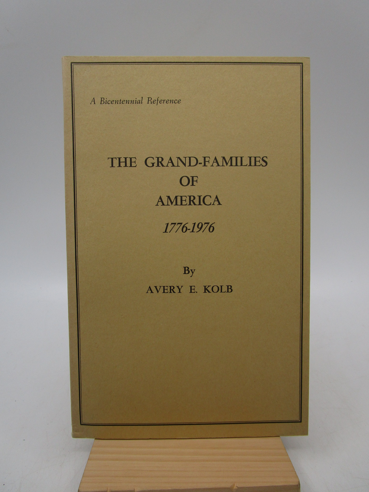 Image for The Grand-Families of America, 1776-1976: Patterns of Origin, Settlement and Growth of Families with Predominant Surnames