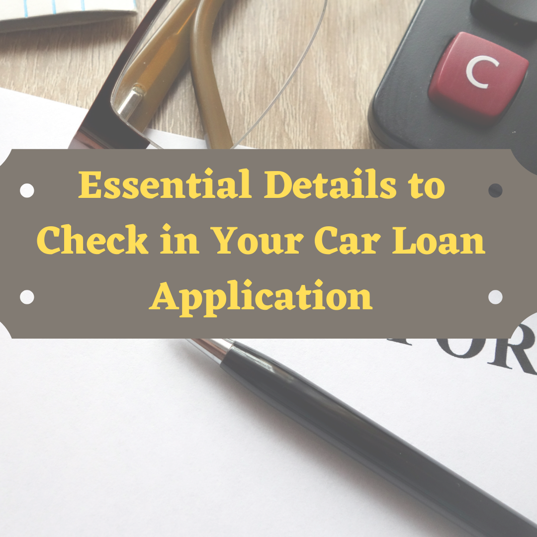Essential-Details-to-Check-in-Your-Car-Loan-Application