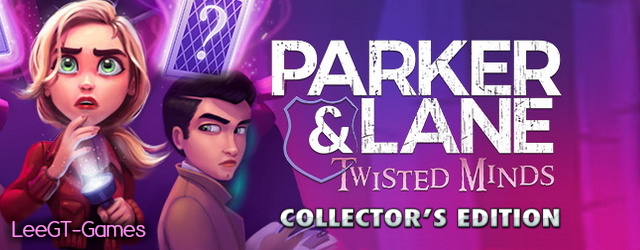 Parker & Lane 2: Twisted Minds Collector's Edition {v.Final}