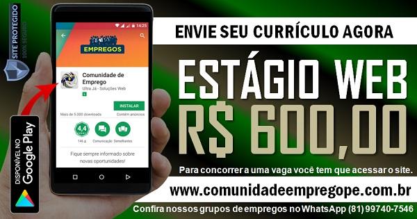 ESTÁGIO WEB COM BOLSA R$ 600,00 PARA FÁBRICA EM IGARASSU