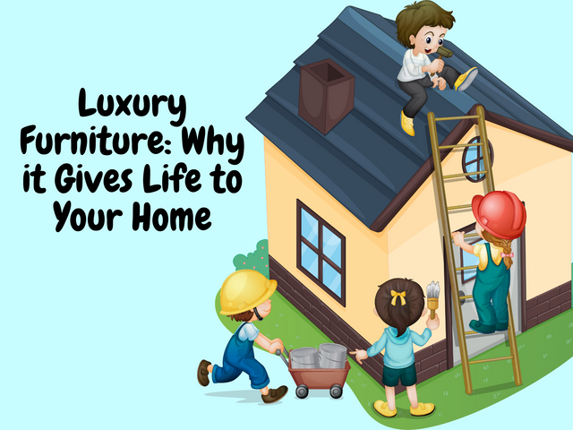 Luxury-Furniture-Why-it-Gives-Life-to-Your-Home