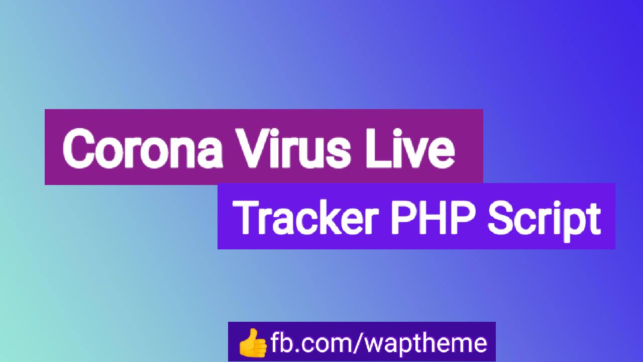 Corona virus Live Tracker PHP Script