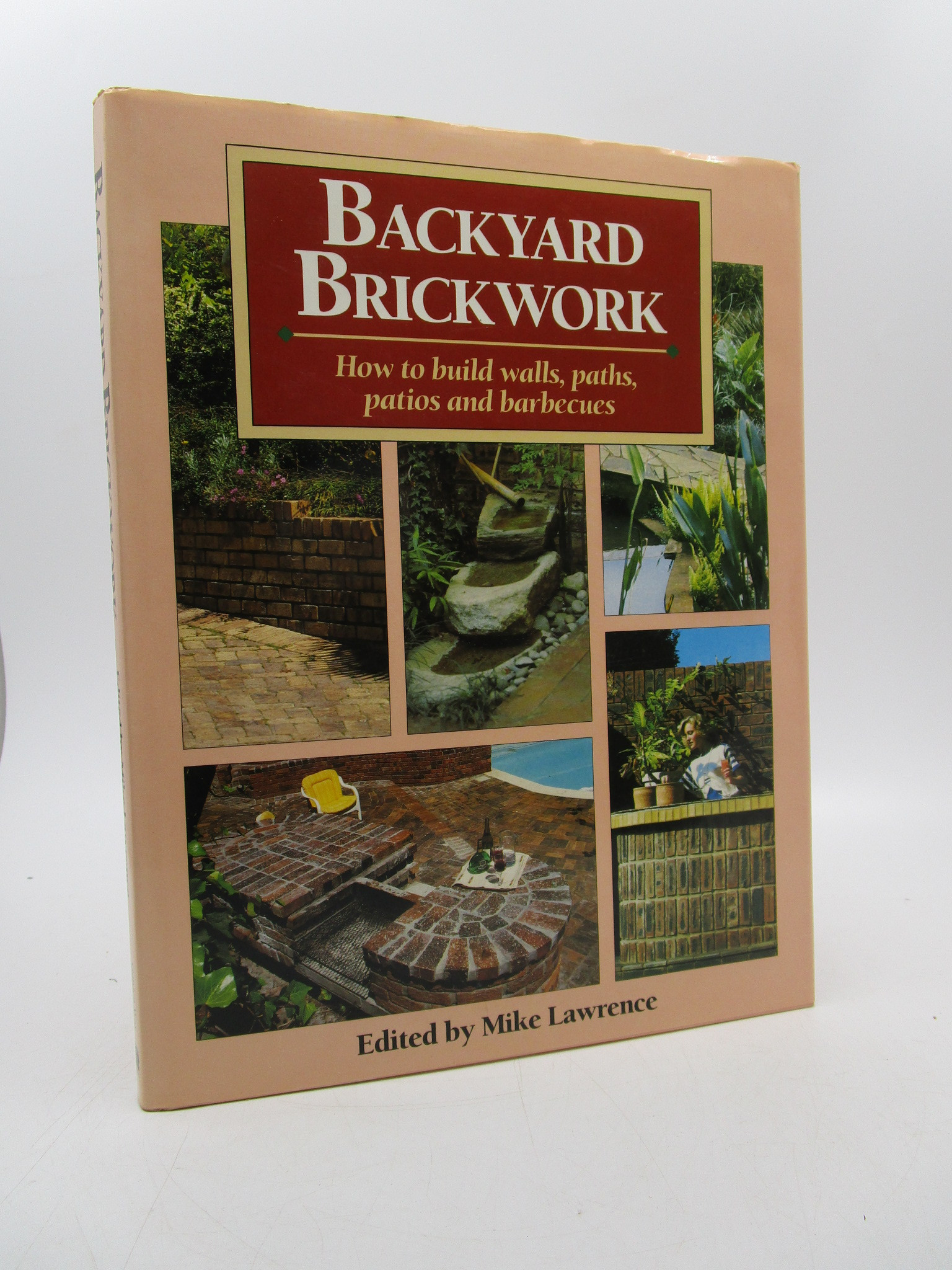 Image for Backyard Brickwork: How to Build Walls, Paths, Patios, and Barbecues