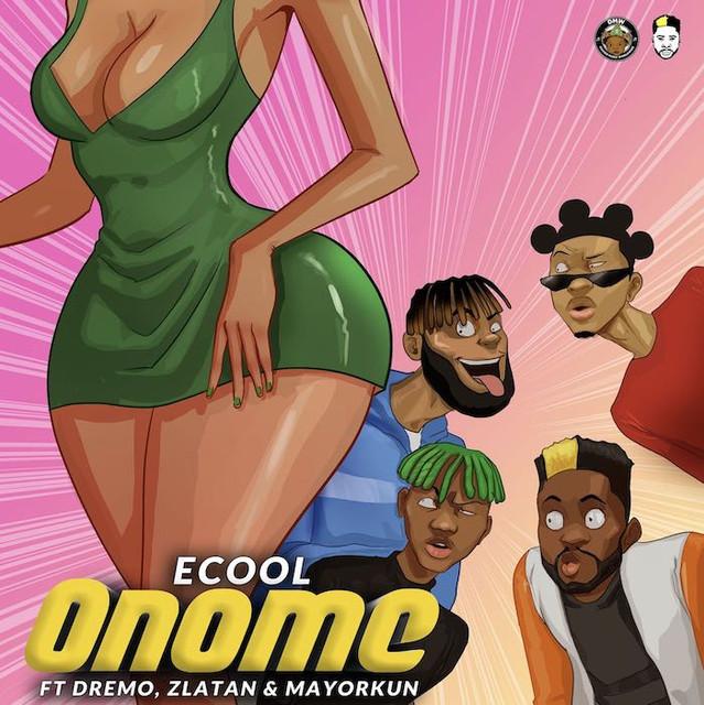 "DJ Ecool – ""Onome"" ft. Dremo, Zlatan, Mayorkun"
