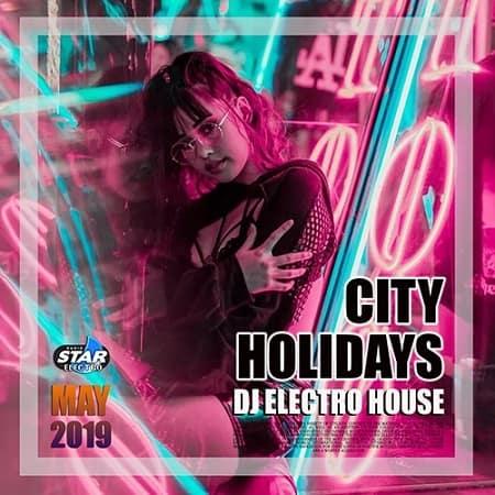 City Holiday: DJ Electro House (2019) MP3 320 kbps