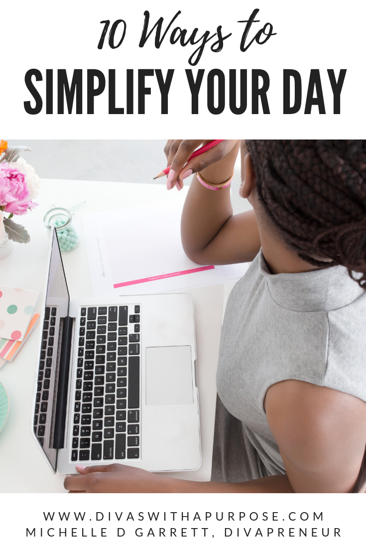 Ten ways to simplify your day and enjoy it more. The goal? To focus on finding ways to make your life easier without creating additional demands on your time. Why? Because a simple life is a happy life. #selfcare #simplify #productivity #balance