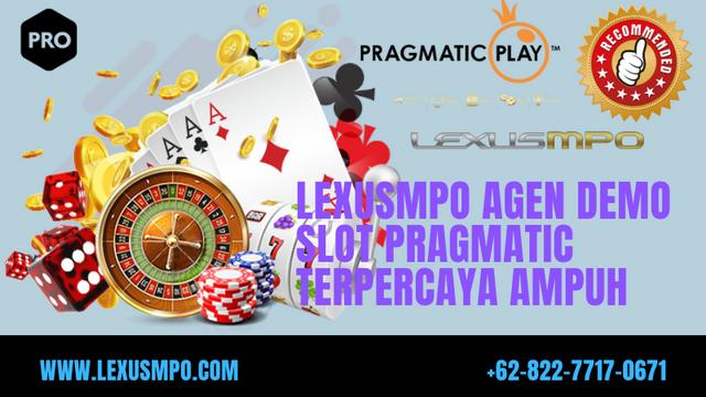 Lexusmpo-Agen-Demo-Slot-Pragmatic-Terpercaya-Ampuh