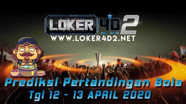 PREDIKSI PERTANDINGAN BOLA 12 – 13 APRIL 2020