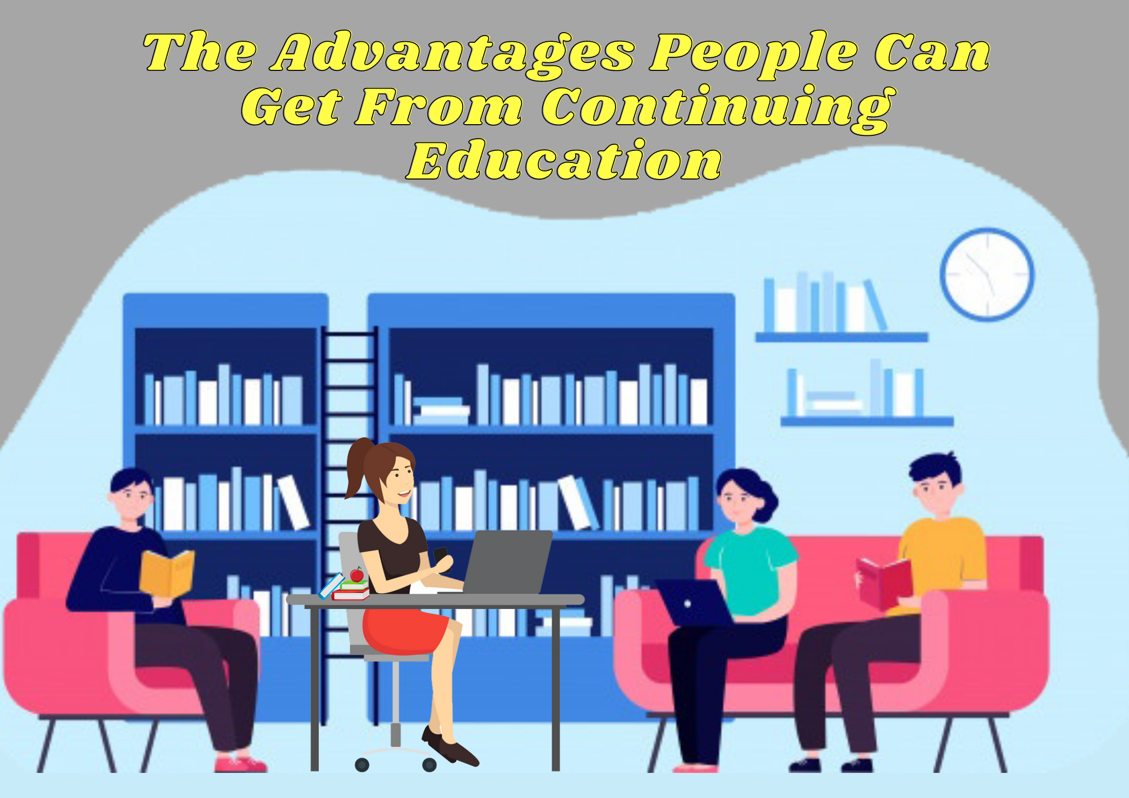 The-Advantages-People-Can-Get-From-Continuing-Education