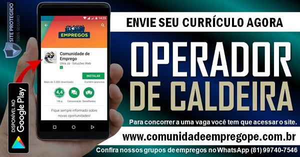 OPERADOR DE CALDEIRA PARA TRABALHAR EM ESCALA 12X36 EM PAULISTA
