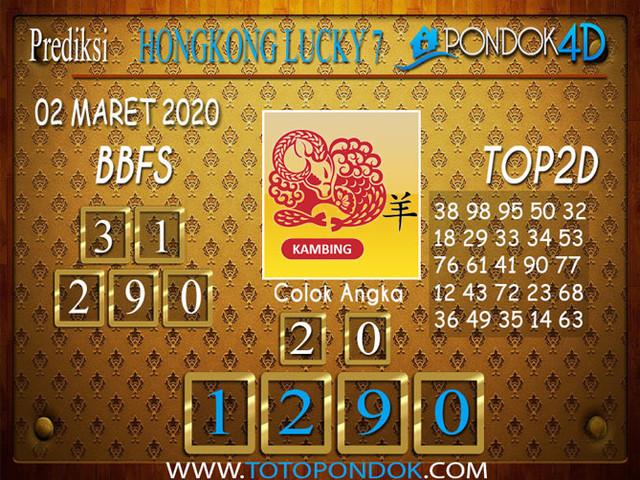 Prediksi Togel HONGKONG LUCKY 7 PONDOK4D 02 MARET 2020