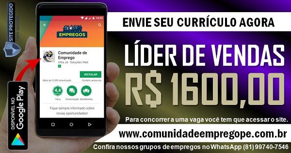 LÍDER DE VENDAS COM SALÁRIO R$ 1600,00 PARA EMPRESA DE GRANDE PORTE NO RECIFE