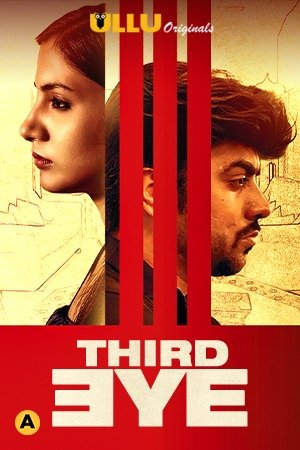 18+ Third Eye (2021) Ullu Hindi Originals Short Film 720p HDRip 200MB Download