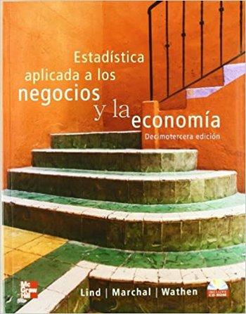 Estadística aplicada a los negocios y la economía 13 Ed - Douglas Lind [pdf] VS Estad-stica-aplicada-a-los-negocios-y-la-econom-a-13-Ed-Douglas-Lind