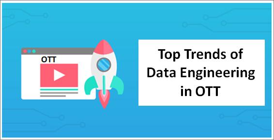 Data engineering in OTT