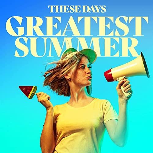 VA - These Days - Greatest Summer (2021)