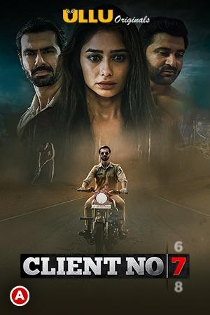 Client No. 7 (2021) S01 Hindi Ullu Originals Web Series 720p Watch Online