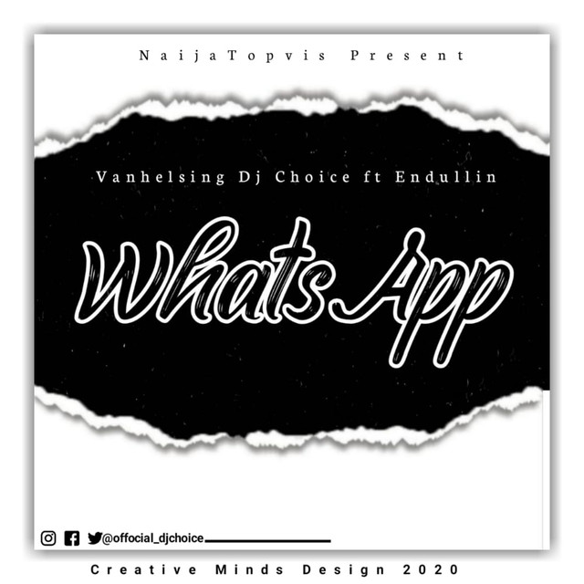 "DJ Choice – ""Whatsapp"" Ft Endulling"
