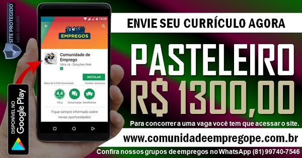 PASTELEIRO COM SALÁRIO DE R$ 1300,00 PARA PANIFICADORA EM OLINDA