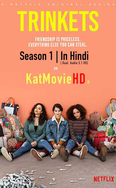 Trinkets 2019 Season 1 (Hindi) Complete 720p Web-DL Dual Audio [हिंदी 5.1 – English] | Netflix