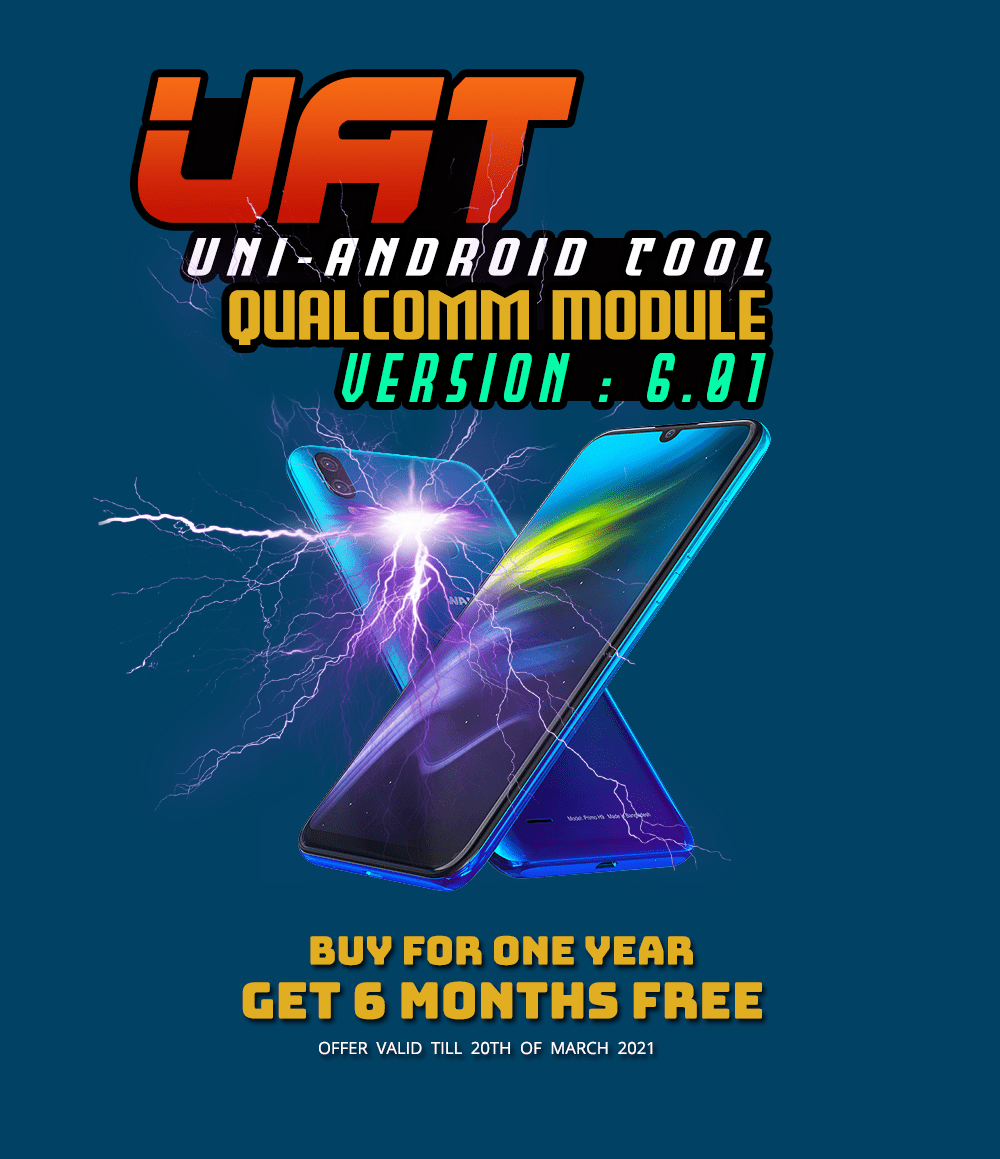 Thumbs up Uni-Android Tool [UAT] Qualcomm Module Ver 6.01 -Update [2nd March 2021]