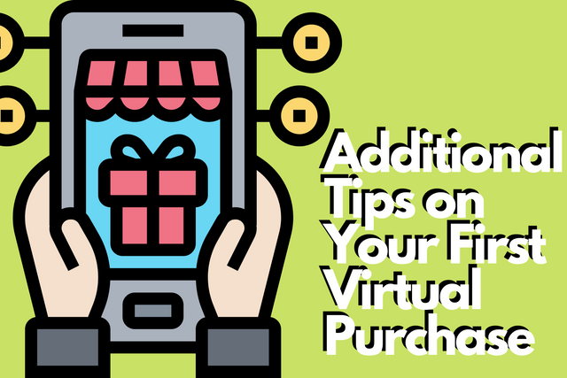 Additional-Tips-on-Your-First-Virtual-Purchase