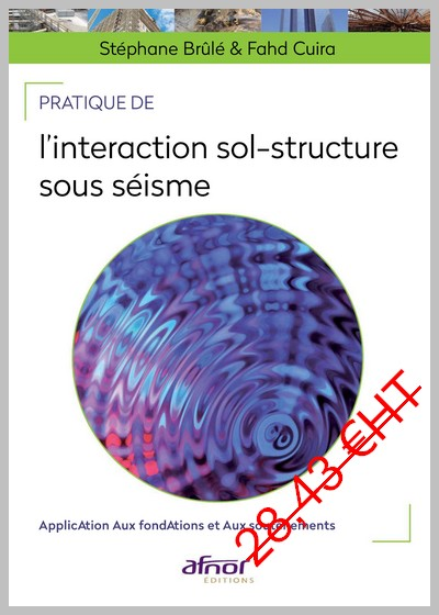 Pratique de l'interaction sol-structure sous séisme - Application aux fondations et aux soutènements