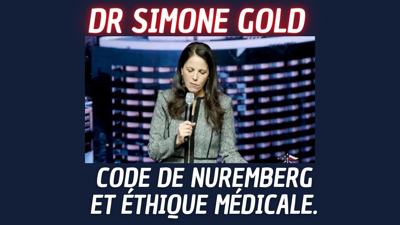 Dr Simone Gold, Code de Nuremberg et éthique médicale.