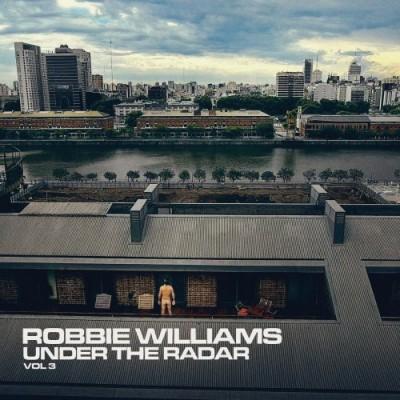 Robbie Williams – Under the Radar Volume 3 (2019) FLAC