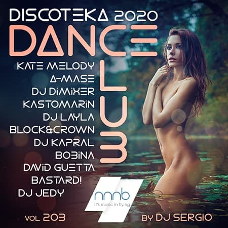 Дискотека 2020 Dance Club Vol.203 (2020) MP3 от NNNB