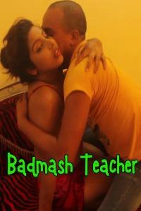 Badmash Teacher (2021) Hindi Hot Short Films
