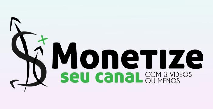 Download curso Monetize seu Canal com 3 Vídeos ou Menos