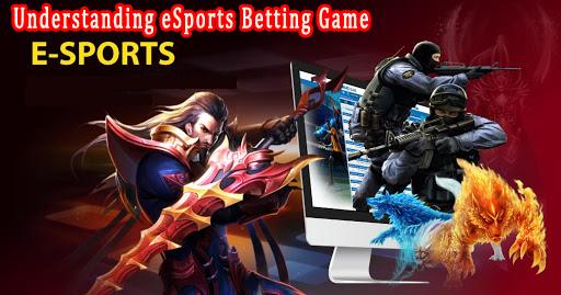 Understanding eSports Betting Game