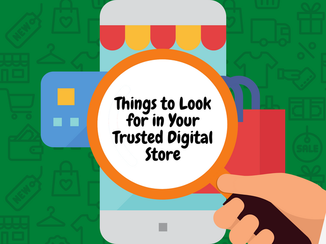 Things-to-Look-for-in-Your-Trusted-Digital-Store