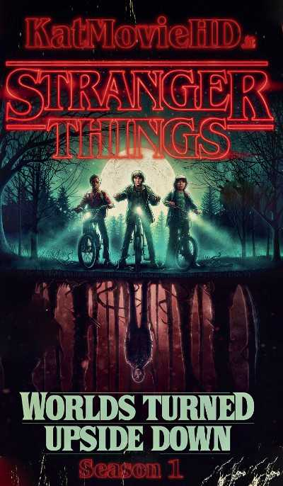 Stranger Things S01 Complete (Season 1) Dual Audio [In Hindi 5.1 + English] 480p 720p 1080p BluRay | Netflix