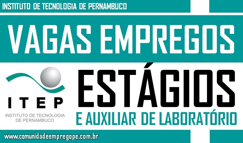 INSTITUTO DE TECNOLOGIA DE PERNAMBUCO OFERECE VAGAS DE EMPREGOS E ESTÁGIOS