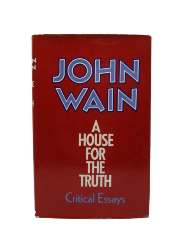 Image for A House for the Truth; Critical Essays (first edition)