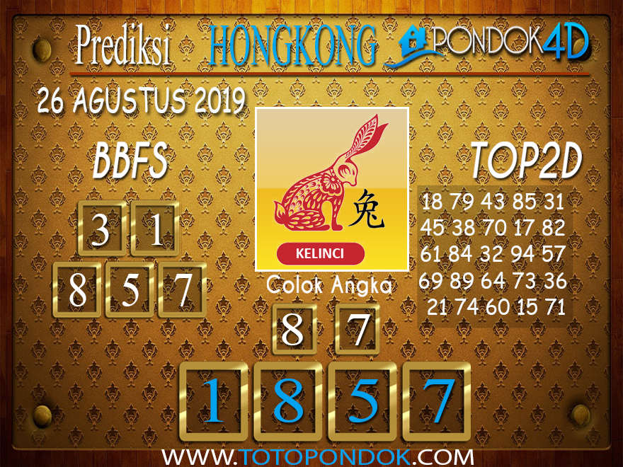 Prediksi Togel HONGKONG PONDOK4D 26 AGUSTUS 2019