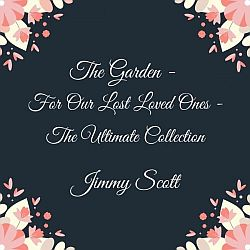 Jimmy Scott - The Garden: For Our Lost Loved Ones (2021)