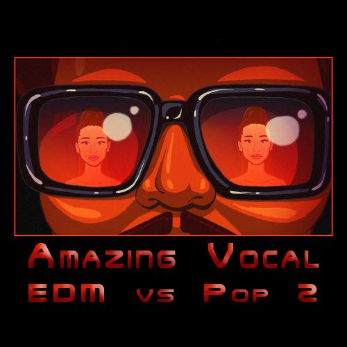 VA - Amazing Vocal - EDM vs Pop 2 (2021)